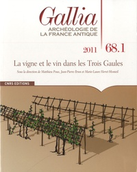 Matthieu Poux et Jean-Pierre Brun - Gallia N° 68.1, 2011 : La vigne et le vin dans les Trois Gaules.