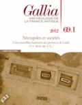 William Van Andringa - Gallia N° 69.1, 2012 : Nécropoles et sociétés - Cinq ensembles funéraires des provinces de Gaule.
