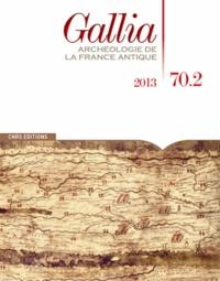 William Van Andringa - Gallia N° 70-2, 2013 : .