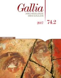 Martial Monteil - Gallia N° 74-2, 2017 : .