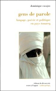 Dominique Casajus - Gens de parole - Langage, poésie et politique en pays touareg.