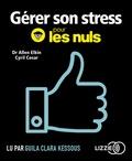 Allen Elkin et Cyril Cosar - Gérer son stress pour les nuls. 1 CD audio MP3
