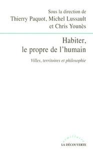 Thierry Paquot et Michel Lussault - Habiter, le propre de l'humain - Villes, territoires et philosophie.