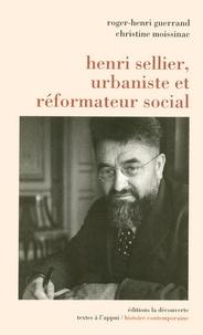 Roger-Henri Guerrand et Christine Moissinac - Henri Sellier, urbaniste et réformateur social.