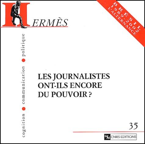 Jean-Marie Charon et Arnaud Mercier - Hermès N° 35 : Les journalistes ont-ils encore du pouvoir ?.