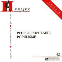 Pascal Durand et Marc Lits - Hermès N° 42 : Peuple, populaire, populisme.