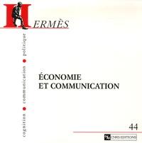Joëlle Farchy et Pascal Froissart - Hermès N° 44 : Economie et communication.