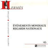 Jocelyne Arquembourg et Guy Lochard - Hermès N° 46 : Evénements mondiaux, regards nationaux.
