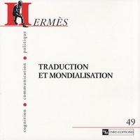 Joanna Nowicki et Michaël Oustinoff - Hermès N° 49 : Traduction et mondialisation.
