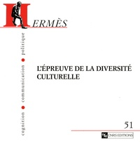 Joanna Nowicki et Michaël Oustinoff - Hermès N° 51 : L'épreuve de la diversité culturelle.