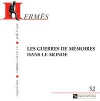 Pascal Blanchard et Marc Ferro - Hermès N° 52 : Les guerres de mémoires dans le monde.