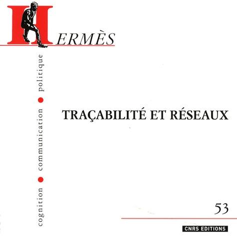 Michel Arnaud et Louise Merzeau - Hermès N° 53 : Traçabilité et réseaux.
