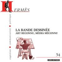 Eric Dacheux et Jérôme Dutel - Hermès N° 54 : La bande dessinée - Art reconnu, média méconnu.