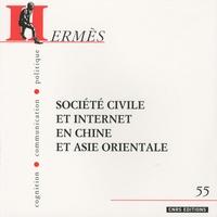 Olivier Arifon et Chang Liu - Hermès N° 55 : Société civile et internat en Chine et Asie orientale.