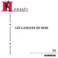 Joanna Nowicki et Michaël Oustinoff - Hermès N° 58 : Les langues de bois.