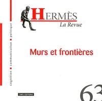 Thierry Paquet et Michel Lussault - Hermès N° 63 : Murs et frontières.