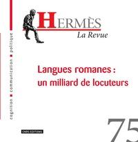 Michaël Oustinoff et Louis-Jean Calvet - Hermès N° 75 : Langues romanes : un milliard de locuteurs.