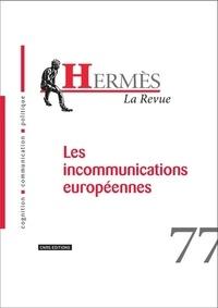 Joanna Nowicki et Luciana Radut-Gaghi - Hermès N° 77 : Les incommunications européennes.