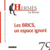 Olivier Arifon et Tom Dwyer - Hermès N° 79 : Les BRICS, un espace ignoré.