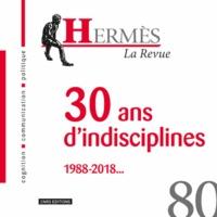 Dominique Wolton - Hermès N° 80 : 30 ans d'indisciplines.