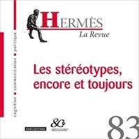 Vincent Liquète et Anne Lehmans - Hermès N° 83 : Les stéréotypes, encore et toujours.