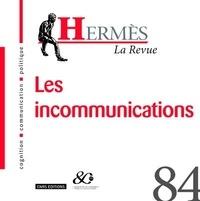 Franck Renucci et Thierry Paquot - Hermès N° 84 : Les incommunications.