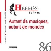 Damien Ehrhardt et Tom Dwyer - Hermès N° 86 : Autant de musiques, autant de mondes.