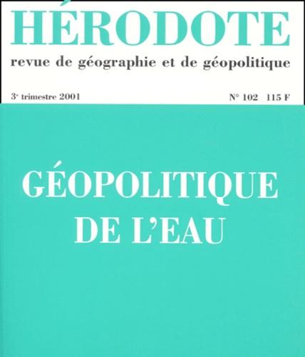 Yves Lacoste - Hérodote N° 102, 3e trimestre : Géopolitique de l'eau.