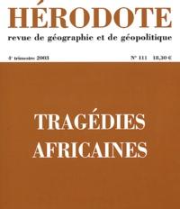 Yves Lacoste et Roland Pourtier - Hérodote N° 111, 4e trimestre : Tragédies africaines.
