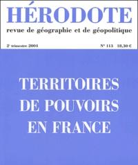Béatrice Giblin et Philippe Subra - Hérodote N° 113, 2e trimestre : Territoires du pouvoir en France.