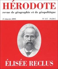 Yves Lacoste et Béatrice Giblin - Hérodote N° 117, 2e trimestre : Elisée Reclus.