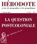 Yves Lacoste et Jean-Luc Racine - Hérodote N° 120 : La question postcoloniale.