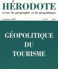 Béatrice Giblin et Jean-Michel Hoerner - Hérodote N° 127, 4e trimestre : Géopolitique du tourisme.