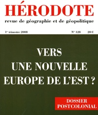 Frédérick Douzet et Sonia Jedidi - Hérodote N° 128, 1er trimestr : Vers une nouvelle Europe de l'Est ?.