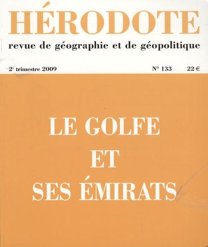 Béatrice Giblin et Yves Lacoste - Hérodote N° 133, 2e trimestre : Le golfe et ses émirats.