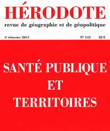 Béatrice Giblin et Yves Lacoste - Hérodote N° 143, 4e semestre : Santé publique et territoires.