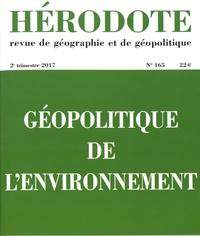 Béatrice Giblin et Yves Lacoste - Hérodote N° 165, 2e trimestre : Géopolitique de l'environnement.