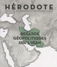 Béatrice Giblin et Yves Lacoste - Hérodote N° 169, 2e trimestre : Regards géopolitiques sur l'Iran.