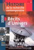 Michel Blay - Histoire de la recherche contemporaine Tome 2 N° 1/2013 : Récits d'univers.