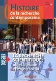 Michel Blay - Histoire de la recherche contemporaine Tome 4 N° 2, automne : La recherche scientifique : objet d'étude et enjeu social.