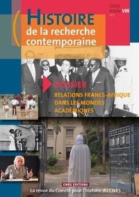 Michel Blay - Histoire de la recherche contemporaine Tome 8 N° 2/2019 : Relations France-Afrique dans les mondes académiques.