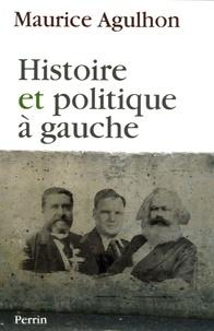 Maurice Agulhon - Histoire et politique à gauche - Réflexions et témoignages.