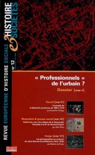 Philippe Frémeaux et Caroline Varlet - Histoire et Sociétés N° 12, Octobre 2004 : Professionnels de l'urbain ?.