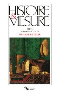 Jean-Philippe Genet et Pierre Lafon - Histoire & Mesure Volume 18 N°3-4/2003 : Mesurer le texte.