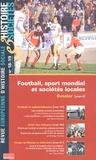 Marion Fontaine et Christiane Eisenberg - Histoire & Sociétés N° 18-19, Juin 2006 : Football, sport mondial et sociétés locales.