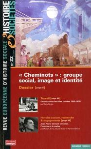 """Alexandra Bidet et Pascal Buresi - Histoire & Sociétés N° 22, Juin 2007 : """"Cheminots"""" : groupe social, image et identité."""