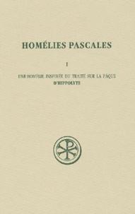 Hippolyte - Homélies pascales - Tome 1, Une homélie inspirée du traité de la Pâque d'Hippolyte.