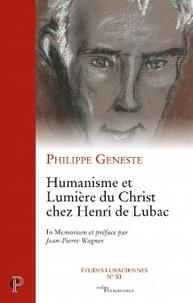 Philippe Geneste - Humanisme et Lumière du Christ Chez Henri de Lubac.