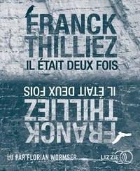 Franck Thilliez - Il était deux fois. 2 CD audio MP3