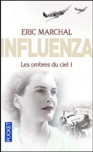Eric Marchal - Influenza N° 1 : Les ombres du ciel.